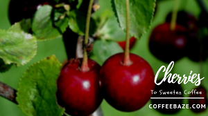 Cherries to Sweeten Coffee