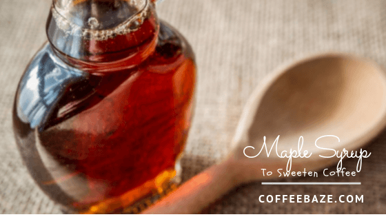 Sweeten Coffee With Maple Syrup