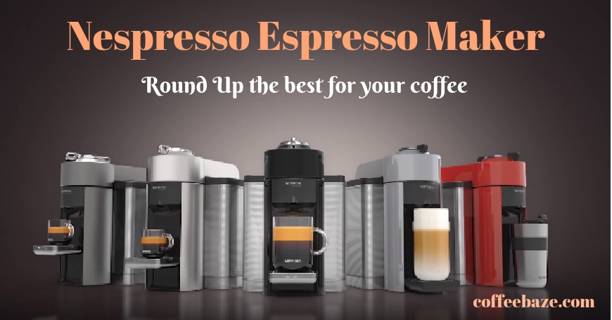 Nespresso Espresso machine | 5 Top rated Nespresso in the Market