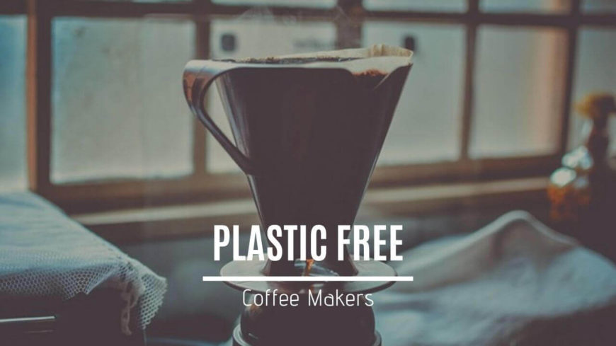 Plastic Free Coffee Makers