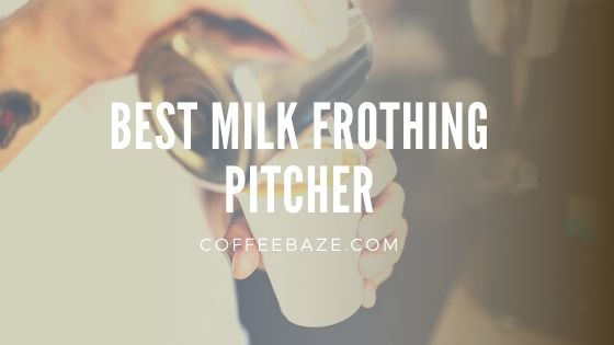 Best Milk Frothing Pitcher
