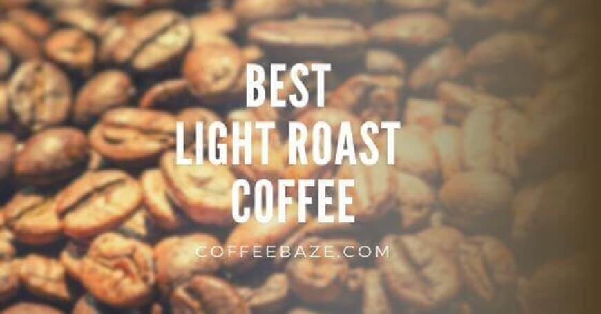 Best Light Roast Coffee